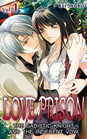 LOVE PRISON Vol.1 (TL Manga): The Sadistic Knight and the Indecent Vow