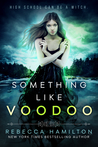 Book Blitz: Something Like Voodoo by Rebecca Hamilton