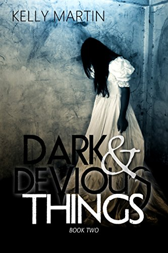 Dark and Devious Things (Dark Things Book 2) by Kelly Martin