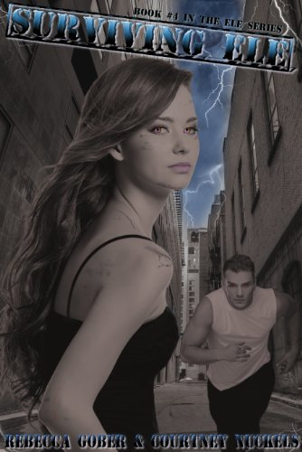 Surviving ELE (ELE Series #4) by Rebecca Gober, Courtney Nuckels