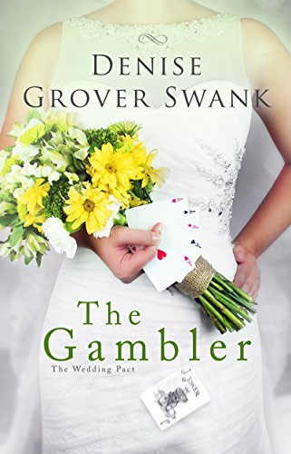 The Gambler (The Wedding Pact, #3) by Denise Grover Swank