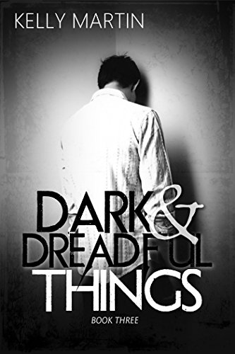 Dark and Dreadful Things (Dark Things Book 3) by Kelly Martin