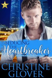 Christine Glover – Seducing the Heartbreaker – Blitz